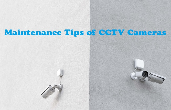 Maintenance Tips of CCTV Cameras